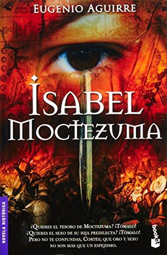 Isabel Moctezuma (Spanish Edition): Aguirre, Eugenio