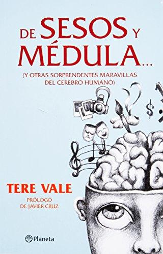 9786070709081: De sesos y medula... / Brains and Marrow...: Y otras sorprendentes maravillas del cerebro humano / And Other Amazing Wonders of the Human Brain