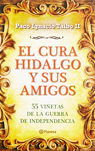 9786070709197: El cura Hidalgo y sus amigos (Spanish Edition)