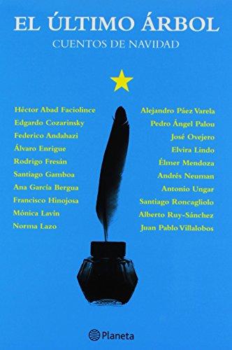 9786070709388: El Ultimo Arbol: Cuentos De Navidad (Spanish Edition)