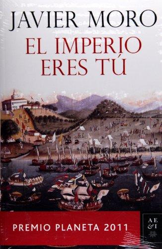9786070709876: El Imperio Eres Tu. Premio Planeta 2011 (Autores Espanoles E Iberoamericanos)