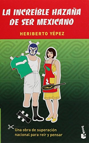 9786070710209: La increible hazana de ser mexicano / The incredible feat of being Mexican (Spanish Edition)