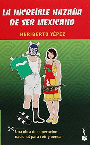 9786070710209: La increible hazana de ser mexicano / The incredible feat of being Mexican (Spanish Edition)
