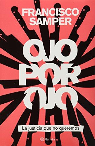 9786070710223: Ojo por ojo. La justicia que no queremos (Spanish Edition)