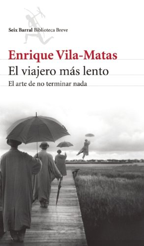 9786070710261: El viajero mas lento (Seix Barral Biblioteca Breve) (Spanish Edition)