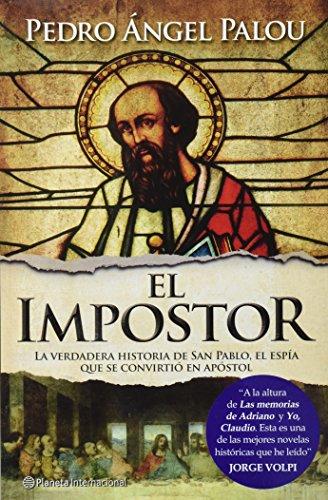 9786070711459: El impostor. La verdadera historia de San pablo, el espia que se convirtio en apostol (Spanish Edition)