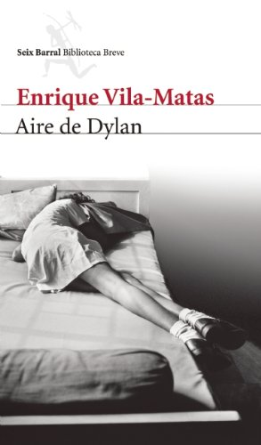 9786070712135: Aire de Dylan (Biblioteca Breve / Seix Barral) (Spanish Edition)