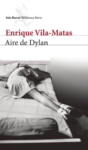 9786070712135: Aire de Dylan/Air Dylan (Biblioteca Breve/Seix Barral)