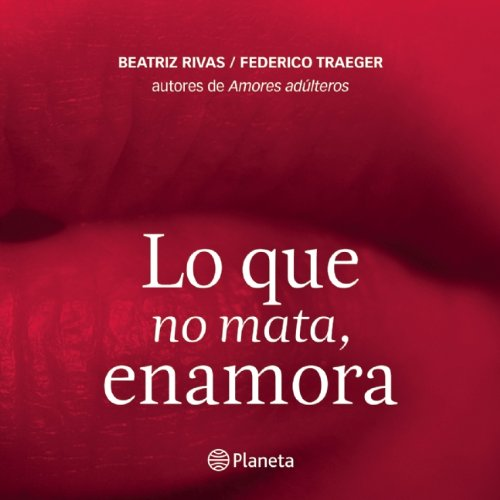 9786070712630: Lo que no mata, enamora (Spanish Edition)