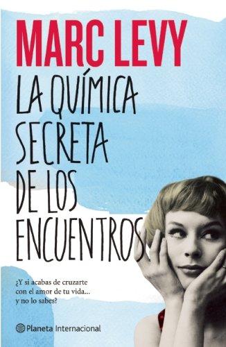 9786070713217: La quimica secreta de los encuentros (Spanish Edition)