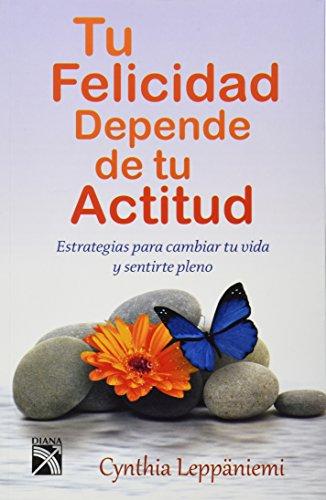 9786070713378: Tu felicidad depende de tu actitud (Spanish Edition)