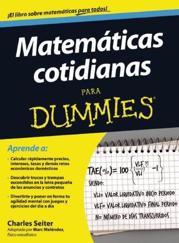 Matematicas cotidianas para Dummies (Spanish Edition): Seiter, Charles, Melendez, Marc