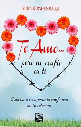 9786070713859: Te amo... pero no confio en ti (Spanish Edition)