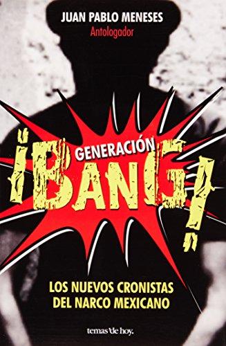 9786070714191: Generacion ¡Bang! Los nuevos cronistas del narco mexicano (Spanish Edition)
