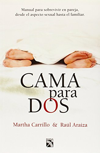9786070714597: Cama para dos / Bed for Two: Manual Para Sobrevivir En Pareja, Desde El Aspecto Sexual Hasta El Familiar.