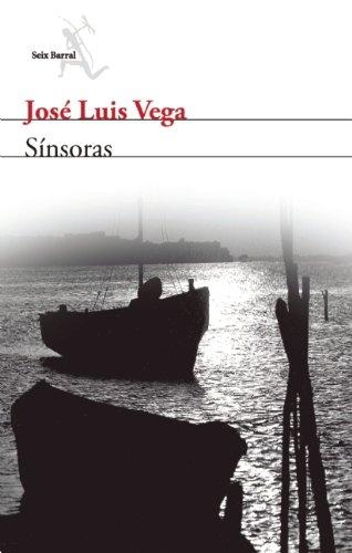 Sinsoras (Seix Barral) (Spanish Edition): Vega, Jose Luis