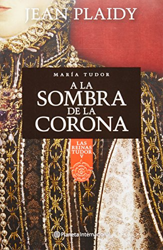 A la sombra de la corona (Spanish Edition) (6070714873) by Jean Plaidy