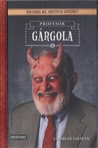 9786070715464: Profesor gargola (Spanish Edition)