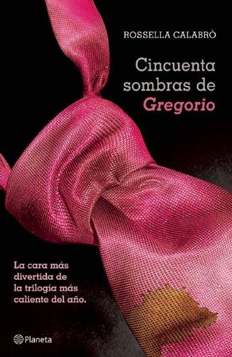 9786070716133: Cincuenta Sombras de Gregorio = Fifty Shades of Gregory