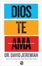 Dios te ama (Spanish Edition) (9786070716317) by David Jeremiah