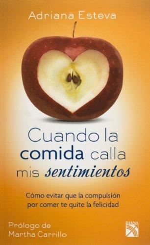 9786070716706: Cuando la comida calla mis sentimientos (Spanish Edition) by Adriana Esteva (2013-06-10)