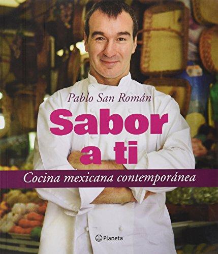 9786070717543: Sabor a ti. Cocina mexicana contemporanea (Spanish Edition)