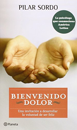 9786070717550: Bienvenido dolor (Spanish Edition)