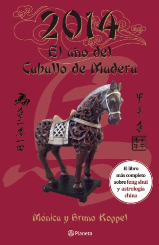 2014, el ano del Caballo de Madera (Spanish Edition): Monica Koppel