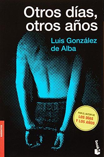 9786070718021: Otros dias, otros anos (Spanish Edition)