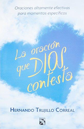 La oracion que Dios contesta (Spanish Edition): Trujillo, Hernando