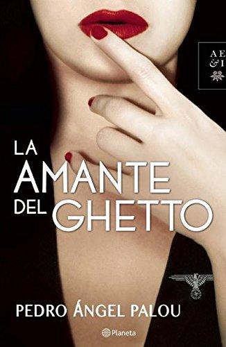 9786070718106: La Amante del Ghetto = The Lover of the Ghetto (Autores Espanoles E Iberoamericanos)