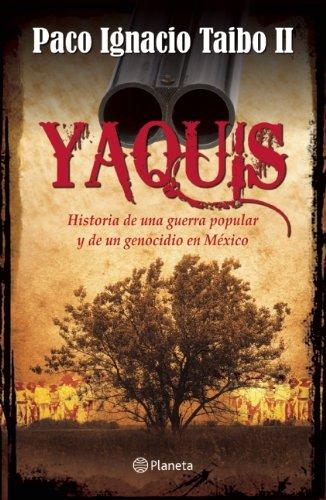 9786070718120: Yaquis (Spanish Edition)