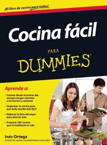 Cocina facil para Dummies (Spanish Edition): Ortega, Ines