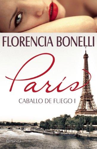 9786070718205: Caballo de Fuego 1: Paris = Fire Horse (Caballo De Fuego/Fire Horse)