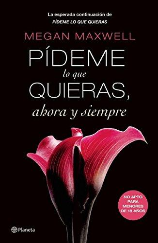9786070718717: Pídeme lo que quieras, ahora y siempre (Pideme Lo Que Quieras) (Spanish Edition)