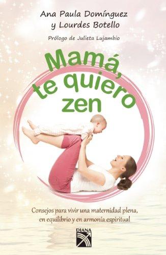Mama te quiero Zen (Spanish Edition) [Paperback]