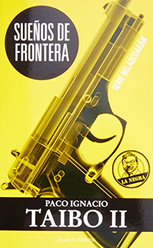 Suenos de frontera (Spanish Edition): Ii, Paco Ignacio