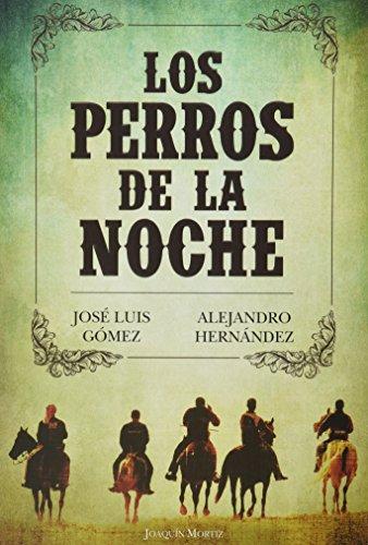 Los perros de la noche (Spanish Edition): Gómez, José Luis,