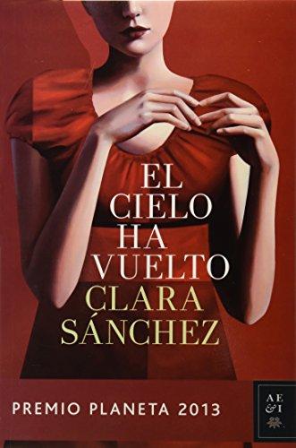 9786070719561: El cielo ha vuelto (Autores Espanoles E Iberoamericanos) (Spanish Edition)