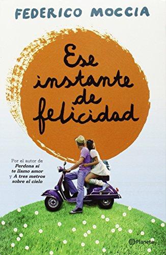 9786070719585: Ese instante de felicidad (Spanish Edition)