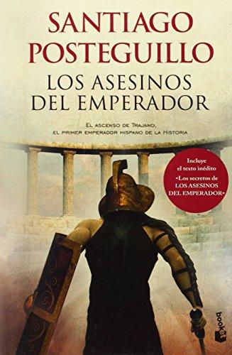 Los Asesinos del Emperador (Trajano) (Spanish Edition): Posteguillo, Santiago