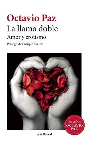 La Llama Doble: Amor y Erotismo = The Double Flame (Seix Barral): Paz, Octavio