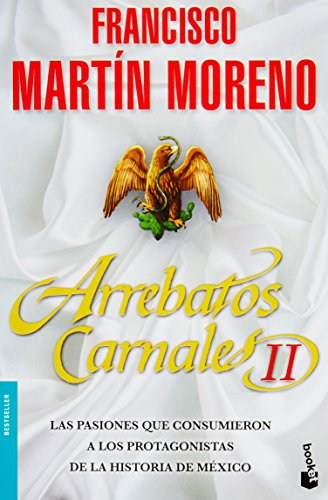 ARREBATOS CARNALES 2: MARTIN MORENO, FRANCISCO