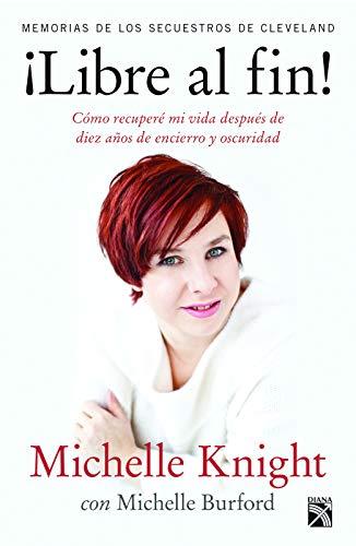 9786070721748: Libre al fin!: Memorias de los secuestros de Cleveland (Spanish Edition)