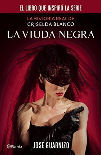9786070721915: La viuda negra. La historia real de Griselda Blanco