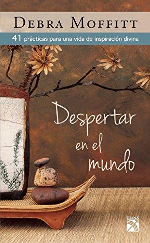 9786070722301: Despertar en el mundo: 41 prácticas para una vida de inspiración divina (Spanish Edition)