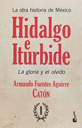 9786070722912: La otra historia de México. Hidalgo e Iturbide I