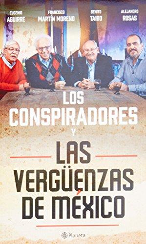 Los Conspiradores y las vergüenzas de México: Martin Moreno, Francisco;