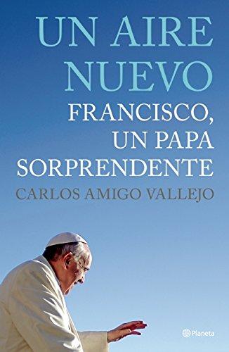 9786070723155: Un aire nuevo. Francisco un Papa sorprendente (Spanish Edition)