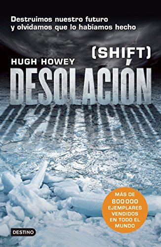 Desolación (Shift) (Spanish Edition): Howey, Hugh